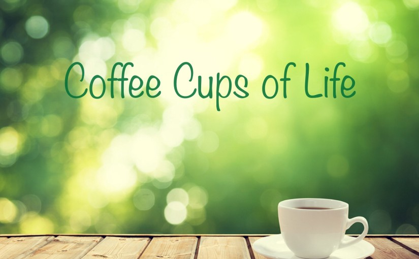 Coffee Cups of Life